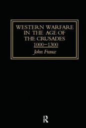 Western Warfare In The Age Of The Crusades, 1000-1300 av John France (Heftet)