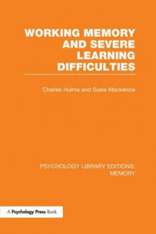 Working Memory and Severe Learning Difficulties av Charles Hulme og Susie MacKenzie (Heftet)