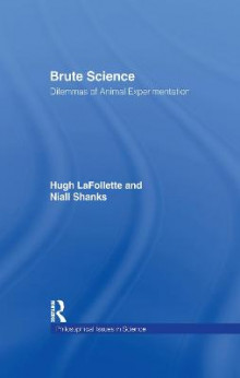 Brute Science av Hugh LaFollette og Niall Shanks (Heftet)