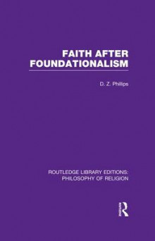 Faith After Foundationalism av Professor D. Z. Phillips (Heftet)
