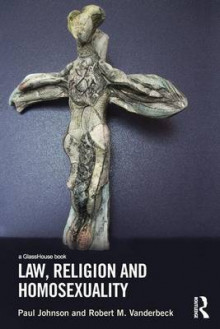 Law, Religion and Homosexuality av Paul Johnson og Robert Vanderbeck (Heftet)