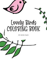 Omslag - Lovely Birds Coloring Book for Young Adults and Teens (8x10 Coloring Book / Activity Book)