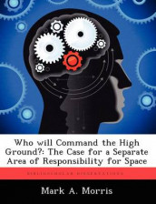 Who Will Command the High Ground? av Mark A Morris (Heftet)