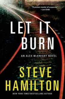 Let It Burn av Steve Hamilton (Heftet)