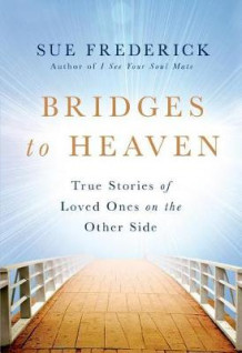 Bridges to Heaven av Sue Frederick (Innbundet)