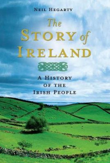 The Story of Ireland av Neil Hegarty (Innbundet)