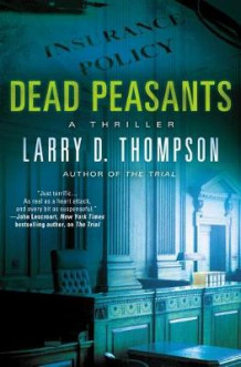 Dead Peasants av Larry D Thompson (Innbundet)