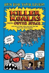 Omslag - Killer Koalas from Outer Space and Lots of Other Very Bad Stuff That Will Make Your Brain Explode!