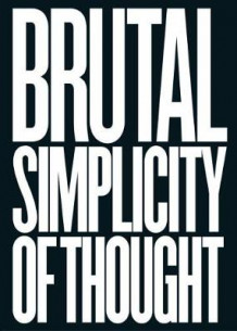 Brutal Simplicity of Thought av M&c Saatchi (Innbundet)