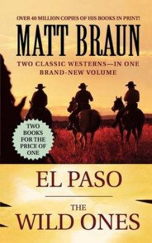 El Paso / The Wild Ones av Matt Braun og Braun (Heftet)
