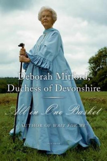 All in One Basket av Duchess of Devonshire Deborah Mitford (Heftet)