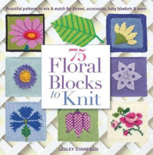 75 Floral Blocks to Knit av Lesley Stanfield (Heftet)