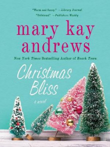 Christmas Bliss av Mary Kay Andrews (Heftet)
