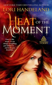 Heat of the Moment av Lori Handeland (Heftet)