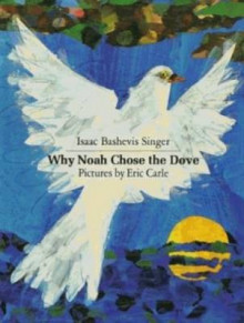 Why Noah Chose the Dove av Isaac Bashevis Singer (Heftet)