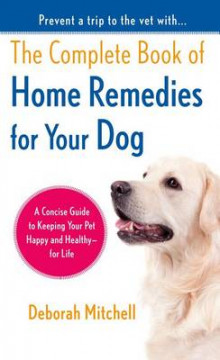 The Complete Book of Home Remedies for Your Dog av Deborah Mitchell (Heftet)