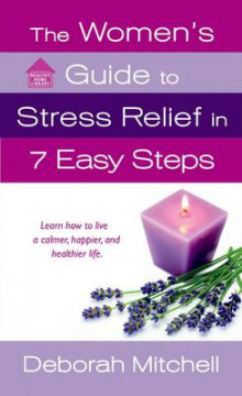 The Woman's Guide to Stress Relief in 7 Easy Steps av Deborah Mitchell (Heftet)