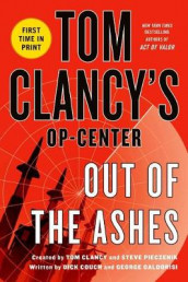 Tom Clancy's Op-Center: Out of the Ashes av Tom Clancy, Captain (Retd.) Dick Couch og George Galdorisi (Heftet)
