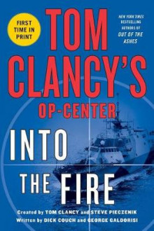 Tom Clancys Op-Center: Into the Fire av Dick Couch og Captain George Galdorisi (Heftet)