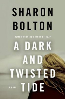 A Dark and Twisted Tide av Sharon Bolton og S J Bolton (Innbundet)