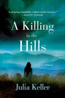 A Killing in the Hills av Julia Keller (Heftet)