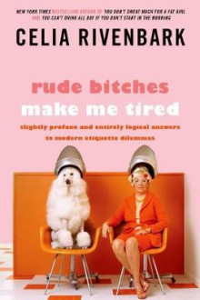 Rude Bitches Make Me Tired av Celia Rivenbark (Heftet)