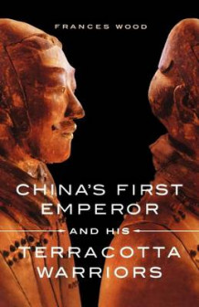 China's First Emperor and His Terracotta Warriors av Frances Wood (Heftet)