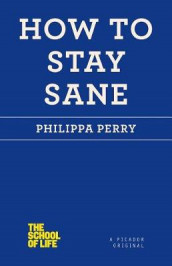 How to Stay Sane av Philippa Perry (Heftet)