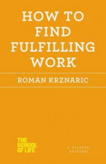 How to Find Fulfilling Work av Roman Krznaric (Heftet)