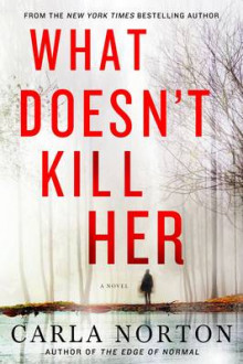 What Doesn't Kill Her av Carla Norton (Innbundet)