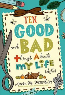 Ten Good and Bad Things about My Life (So Far) av Ann M Martin (Heftet)