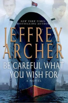 Be Careful What You Wish for av Jeffrey Archer (Innbundet)