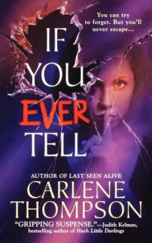 If You Ever Tell av Carlene Thompson (Heftet)