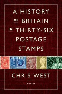 A History of Britain in Thirty-Six Postage Stamps av Chris West (Innbundet)