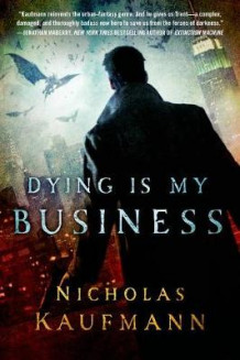 Dying Is My Business av Nicholas Kaufmann (Heftet)