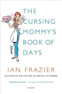 The Cursing Mommy's Book of Days av Ian Frazier (Heftet)