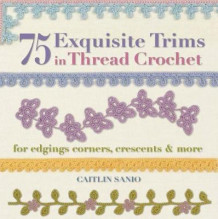 75 Exquisite Trims in Thread Crochet av Caitlin Sainio (Heftet)