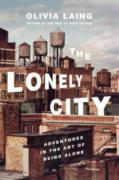 The Lonely City av Olivia Laing (Innbundet)