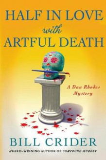 Half in Love with Artful Death av Bill Crider (Innbundet)