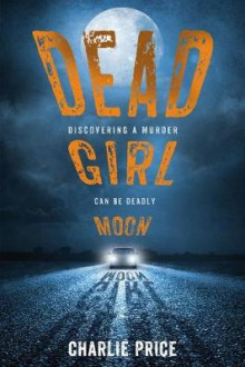 Dead Girl Moon av Charlie Price (Heftet)