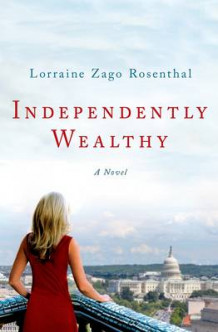 Independently Wealthy av Lorraine Zago Rosenthal (Innbundet)