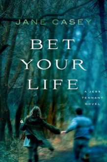 Bet Your Life av Jane Casey (Innbundet)