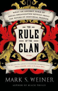 The Rule of the Clan av Mark S Weiner (Heftet)