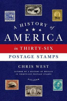A History of America in Thirty-Six Postage Stamps av Chris West (Innbundet)
