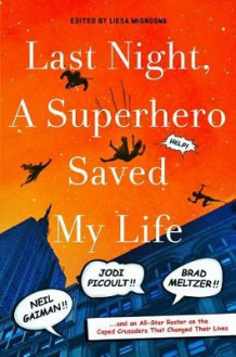 Last Night, a Superhero Saved My Life av Liesa Mignogna (Innbundet)