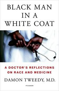 Black Man in a White Coat av Damon Tweedy (Innbundet)