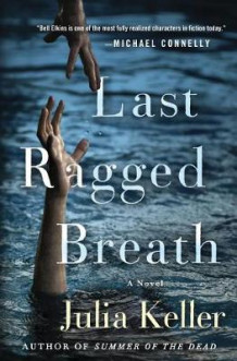 Last Ragged Breath av Julia Keller (Innbundet)