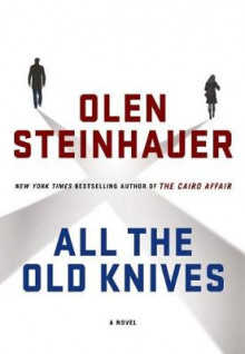 All the Old Knives av Olen Steinhauer (Innbundet)