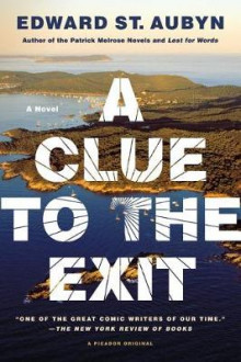 A Clue to the Exit av Edward St Aubyn (Heftet)
