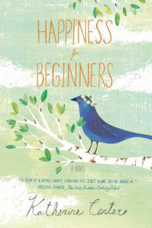 Happiness for Beginners av Katherine Center (Heftet)